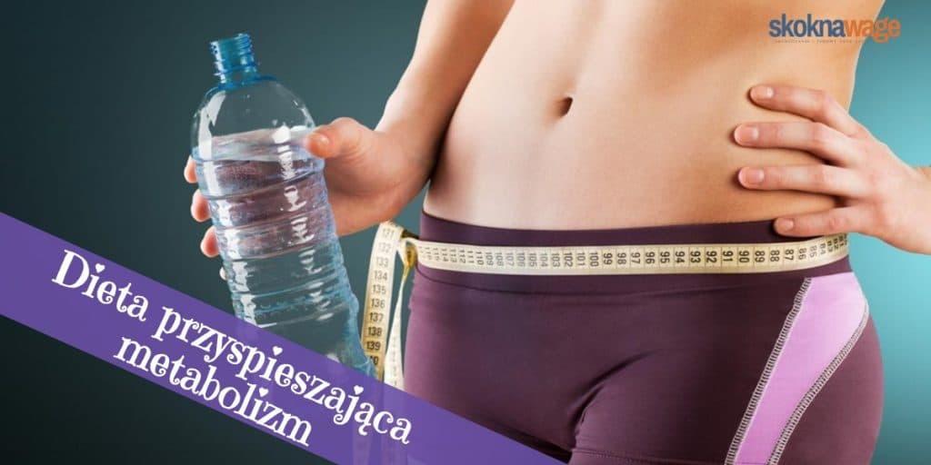 dieta przyspieszajaca metabolizm